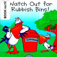 watch out for rubbish bins